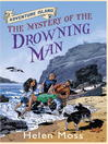 The Mystery of the Drowning Man (eBook): Adventure Island Series, Book 8